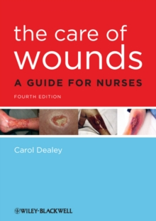 The Care of Wounds : A Guide for Nurses, Paperback / softback Book