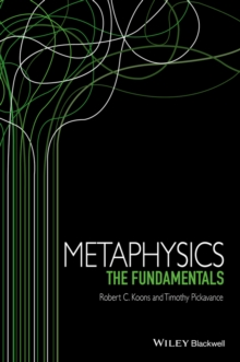 Metaphysics : The Fundamentals, Paperback Book