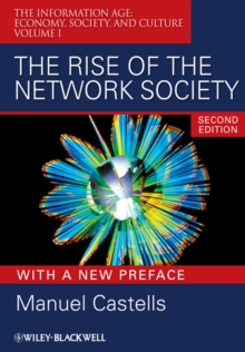 The Rise of the Network Society : The Information Age: Economy, Society, and Culture, Paperback Book