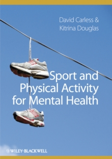 Sport and Physical Activity for Mental Health, Paperback Book