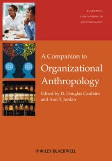 A Companion to Organizational Anthropology, Hardback Book