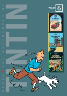 "The Adventures of Tintin : ""Land of Black Gold"", ""Destination Moon"", ""Explorers on the Moon"" v. 6, Hardback Book"