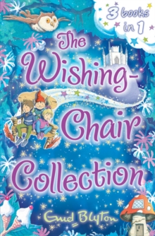 The Wishing-Chair Collection : Three stories in one!, Paperback Book