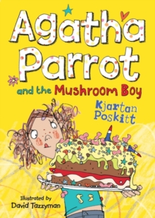 Agatha Parrot and the Mushroom Boy, Paperback Book