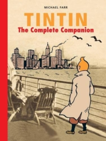 Tintin: The Complete Companion : The Complete Guide to Tintin's World, Hardback Book