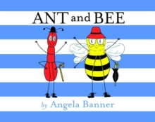 Ant and Bee, Hardback Book