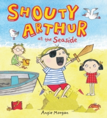 Shouty Arthur At The Seaside, Paperback Book