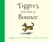 Winnie-the-Pooh: Tigger's Little Book of Bounce, Paperback / softback Book