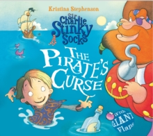 Sir Charlie Stinky Socks: The Pirate's Curse, Paperback Book