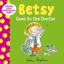 Betsy Goes to the Doctor, Hardback Book
