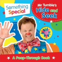 Something Special: Mr Tumble's Hide and Seek : A Peep-Through Book, Novelty book Book