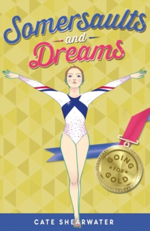 Somersaults and Dreams: Going for Gold : 50, Paperback / softback Book