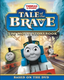 Thomas & Friends: Tale of the Brave Movie Storybook, Paperback Book