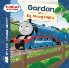 Thomas & Friends: My First Railway Library: Gordon the Big Strong Engine, Hardback Book