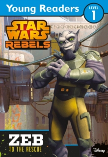 Star Wars Rebels: Zeb to the Rescue : Star Wars Young Readers, Paperback Book