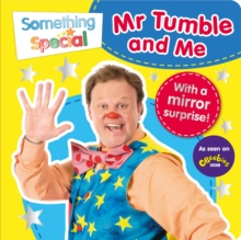 Something Special: Mr Tumble and Me : Mirror Book, Board book Book