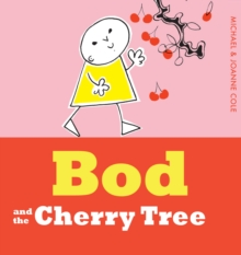 Bod and the Cherry Tree, Hardback Book