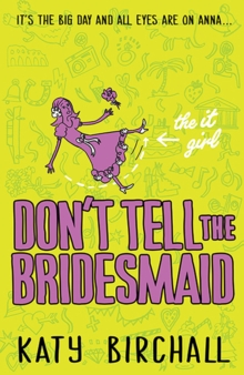 The It Girl: Don't Tell the Bridesmaid, Paperback Book