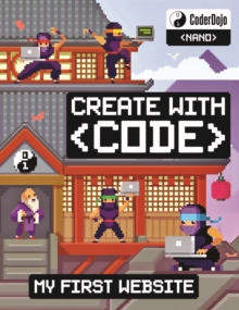 CoderDojo: My First Website : Create with Code, Paperback / softback Book