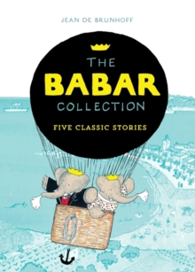 The Babar Collection : Five Classic Stories, Paperback / softback Book
