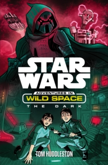 Star Wars: Adventures in Wild Space: The Dark : The Dark, Paperback Book