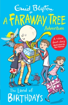 The Land of Birthdays : A Faraway Tree Adventure, Paperback Book