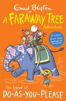 The Land of Do-As-You-Please : A Faraway Tree Adventure, Paperback / softback Book