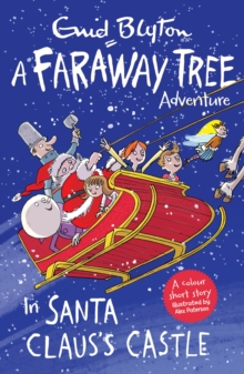 In Santa Claus's Castle : A Faraway Tree Adventure, Paperback Book