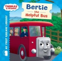 Thomas & Friends: My First Railway Library: Bertie the Helpful Bus, Board book Book
