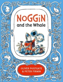 Noggin and the Whale, Hardback Book