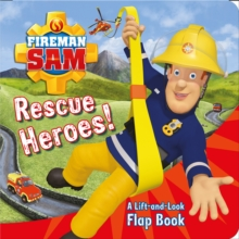 Fireman Sam: Rescue Heroes! A Lift-and-Look Flap Book, Novelty book Book