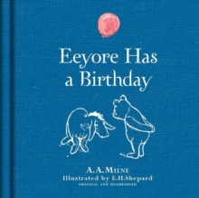 Winnie-the-Pooh: Eeyore Has A Birthday, Hardback Book