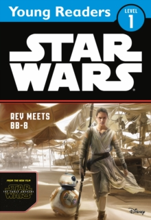 Star Wars The Force Awakens: Rey Meets BB-8 : Star Wars Young Readers, Paperback Book