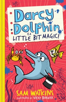 Darcy Dolphin is a Little Bit Magic!, Paperback Book