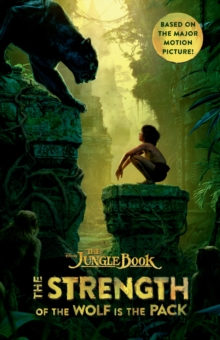 The Jungle Book: The Strength of the Wolf is the Pack, Paperback Book