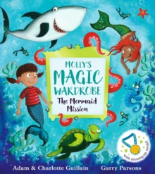 Molly's Magic Wardrobe: The Mermaid Mission, Paperback / softback Book