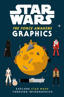Star Wars the Force Awakens: Graphics, Hardback Book