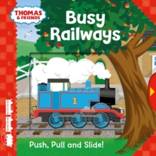 Thomas & Friends: Busy Railways (Push, Pull and Slide!), Novelty book Book