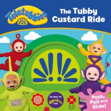 Teletubbies: The Tubby Custard Ride, Novelty book Book