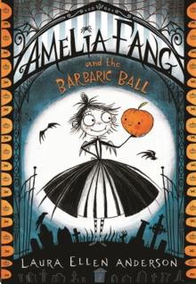 Amelia Fang and the Barbaric Ball, Paperback / softback Book