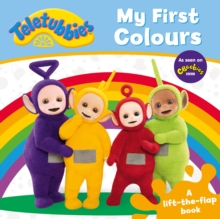 Teletubbies: My First Colours Lift-the-Flap, Hardback Book