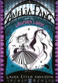 Amelia Fang and the Unicorn Lords, Paperback / softback Book
