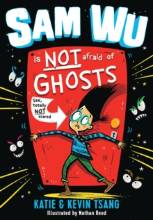 Sam Wu Is NOT Afraid of Ghosts!, Paperback / softback Book