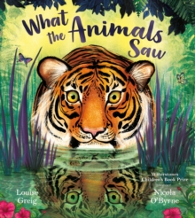 What the Animals Saw, Paperback / softback Book