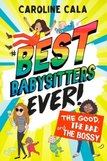 The Good, the Bad and the Bossy (Best Babysitters Ever), Paperback / softback Book