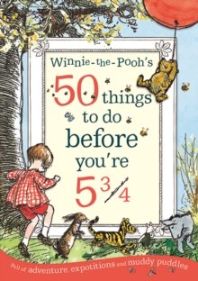 Winnie-the-Pooh's 50 things to do before you're 5 3/4, Paperback Book