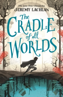 The Cradle of All Worlds : The Jane Doe Chronicles, Paperback / softback Book