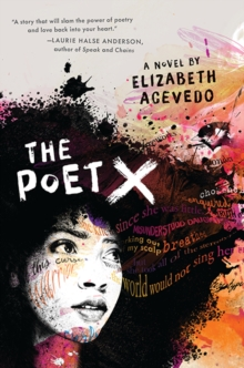 The Poet X - WINNER OF THE CILIP CARNEGIE MEDAL 2019, Paperback / softback Book