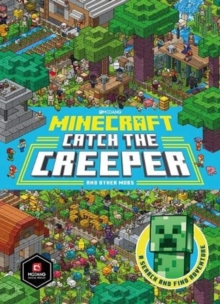 Minecraft Catch the Creeper and Other Mobs : A Search and Find Adventure, Hardback Book