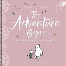Winnie-the Pooh: The Adventure Begins ... Lessons in Love for your Life Together, Hardback Book